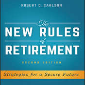 The New Rules Retirement: Strategies for a Secure Future, 2nd Edition Audiobook, by Robert C. Carlson