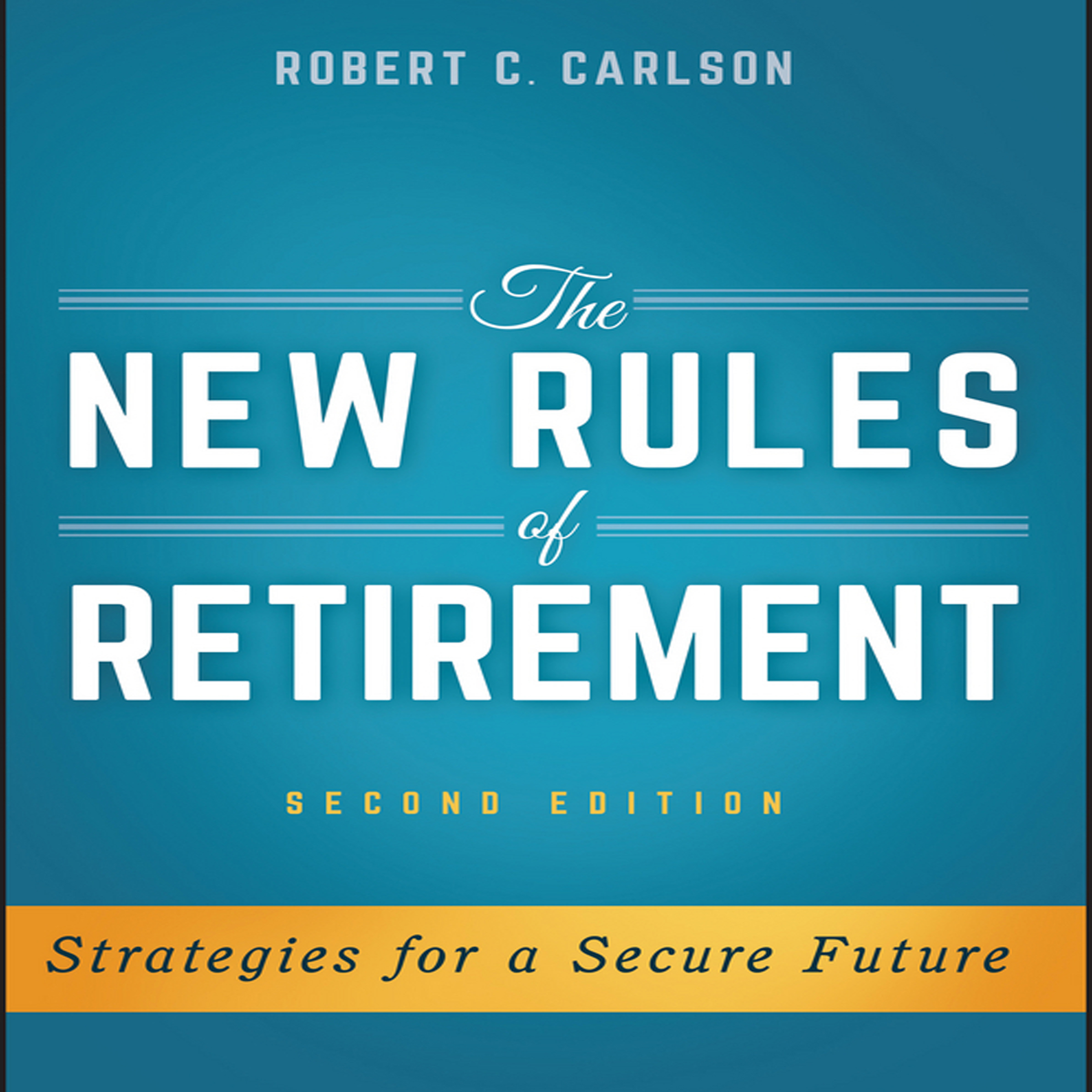 Printable The New Rules Retirement: Strategies for a Secure Future, 2nd Edition Audiobook Cover Art