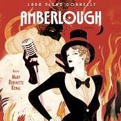 Amberlough: A Novel Audiobook, by Lara Elena Donnelly, Donnelly Lara Elena