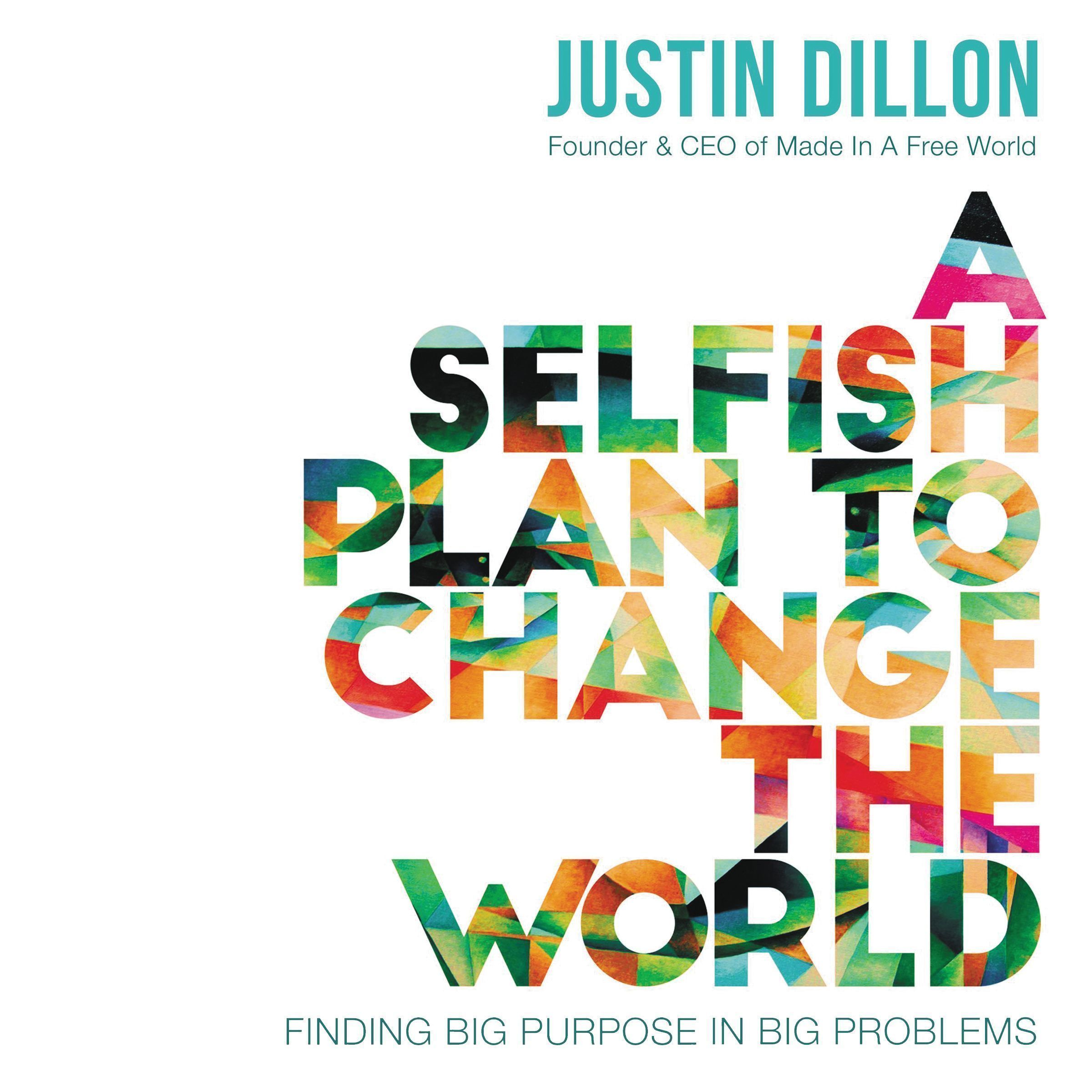 Printable A Selfish Plan to Change the World: Finding Big Purpose in Big Problems Audiobook Cover Art