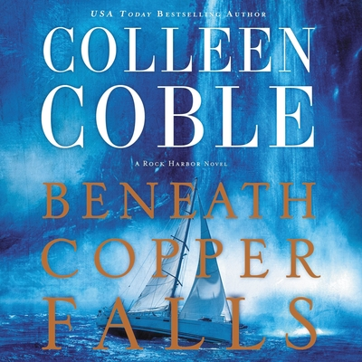 Beneath Copper Falls Audiobook, by Colleen Coble
