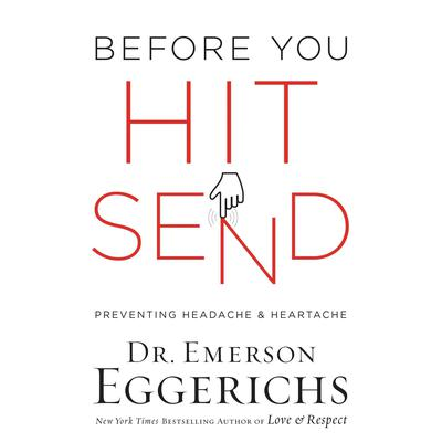 Before You Hit Send: Preventing Headache and Heartache Audiobook, by Emerson Eggerichs