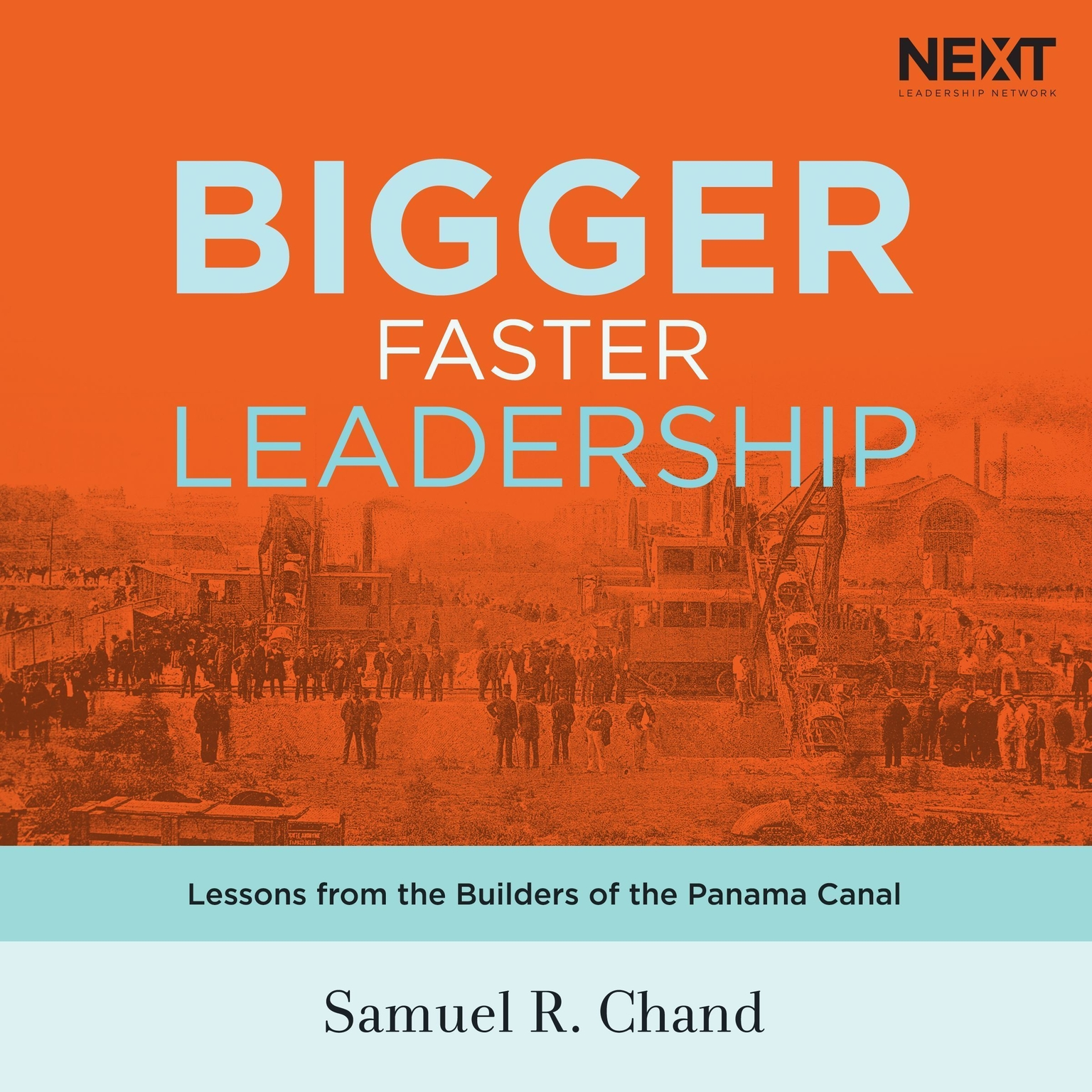 Printable Bigger, Faster Leadership: Lessons from the Builders of the Panama Canal Audiobook Cover Art