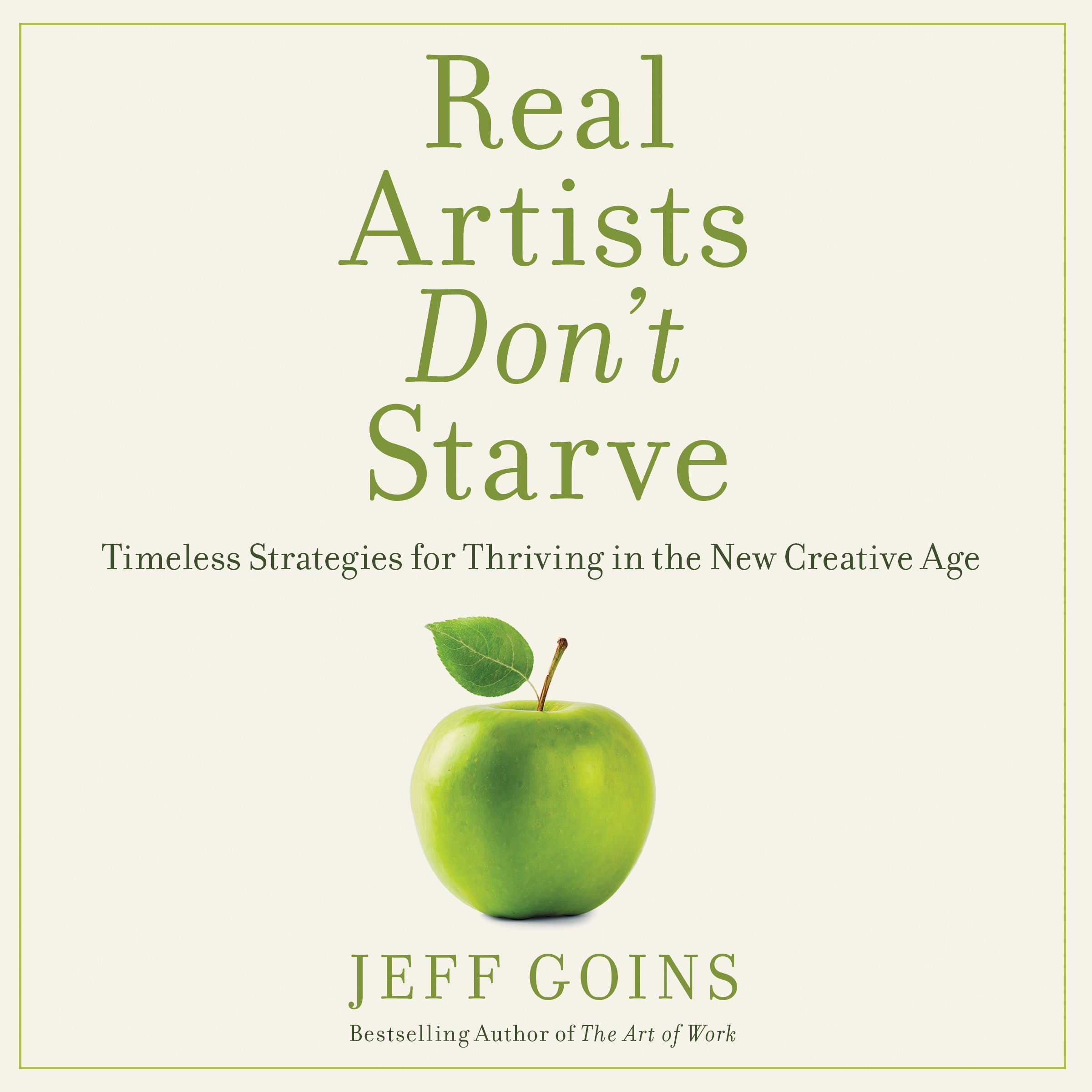 Printable Real Artists Don't Starve: Timeless Strategies for Thriving in the New Creative Age Audiobook Cover Art
