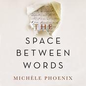 The Space between Words Audiobook, by Michèle Phoenix