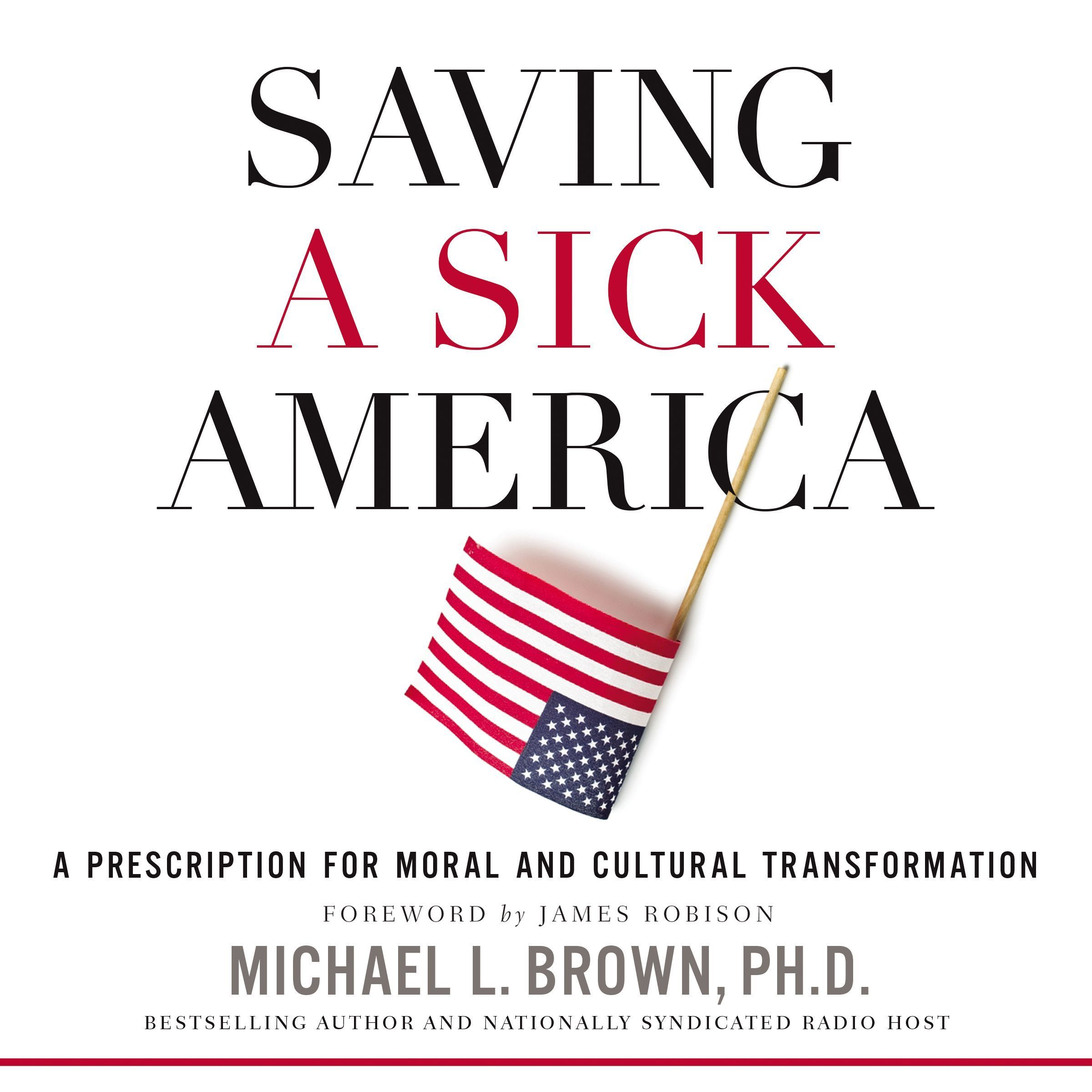 Printable Saving a Sick America: A Prescription for Moral and Cultural Transformation Audiobook Cover Art