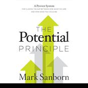 The Potential Principle: A Proven System for Closing the Gap Between How Good You Are and How Good You Could Be Audiobook, by Mark Sanborn