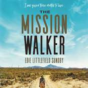 The Mission Walker: I was given three months to live... Audiobook, by Edie Littlefield Sundby