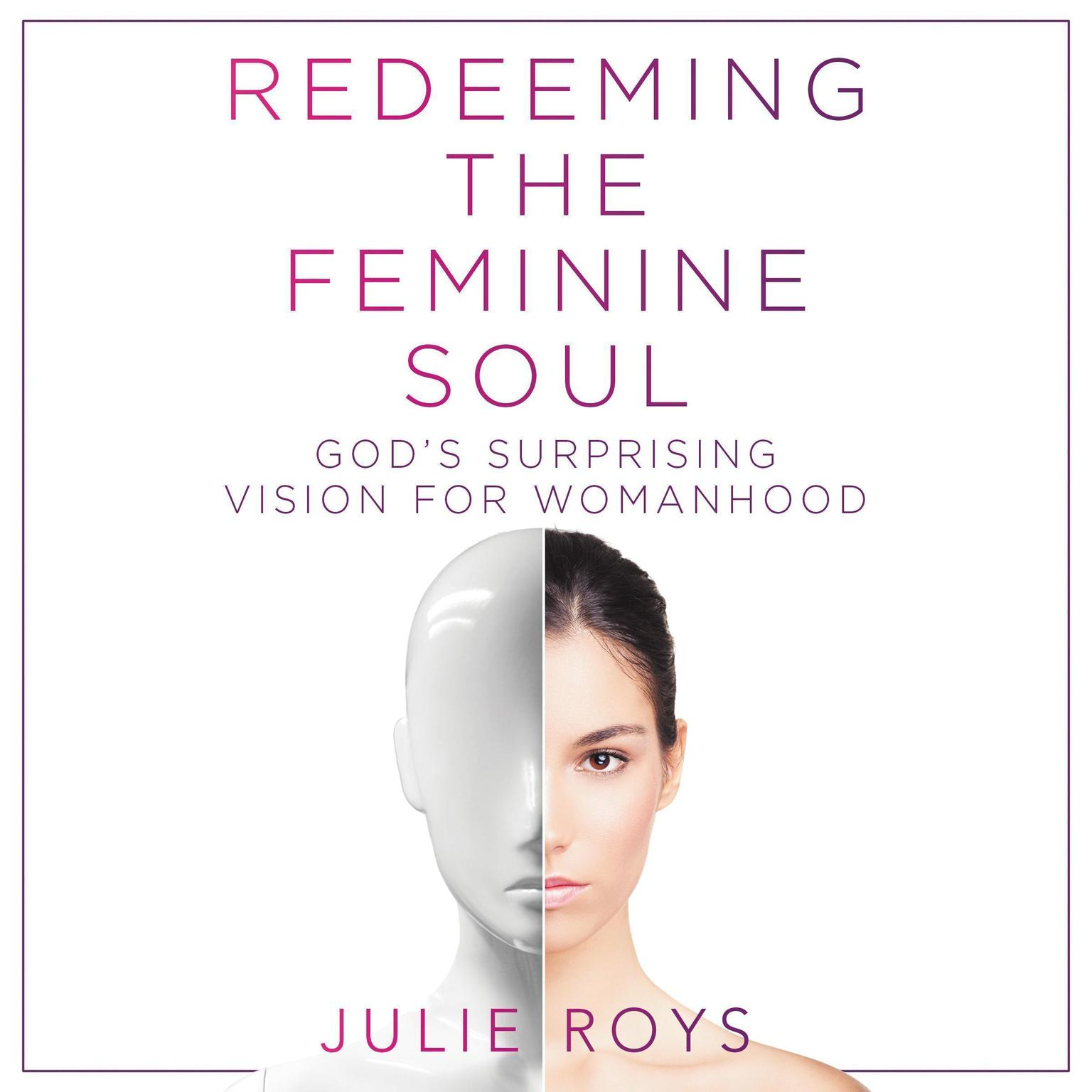 Printable Redeeming the Feminine Soul: God's Surprising Vision for Womanhood Audiobook Cover Art