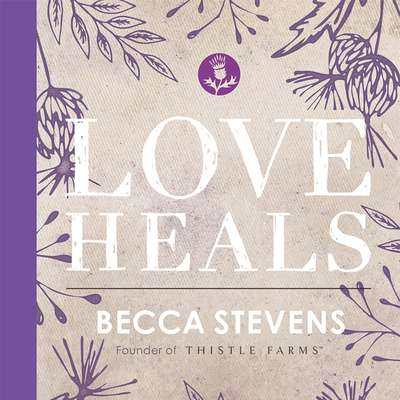 Love Heals Audiobook, by Becca Stevens