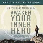 Awaken Your Inner Hero: 7 Steps to a Successful and Meaningful Life Audiobook, by Victor Hugo Manzanilla