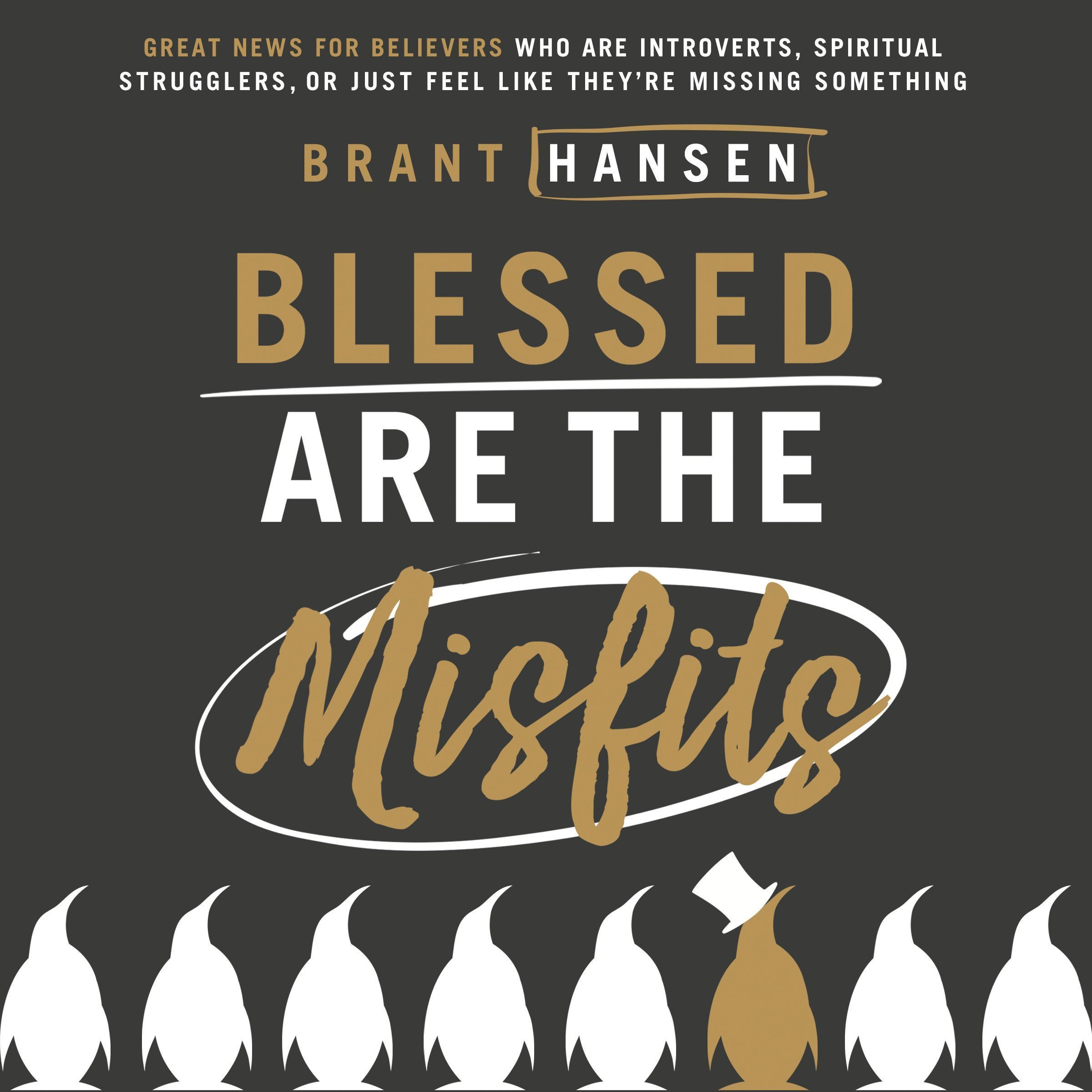 Printable Blessed Are the Misfits: Great News for Believers who are Introverts, Spiritual Strugglers, or Just Feel Like They're Missing Something Audiobook Cover Art