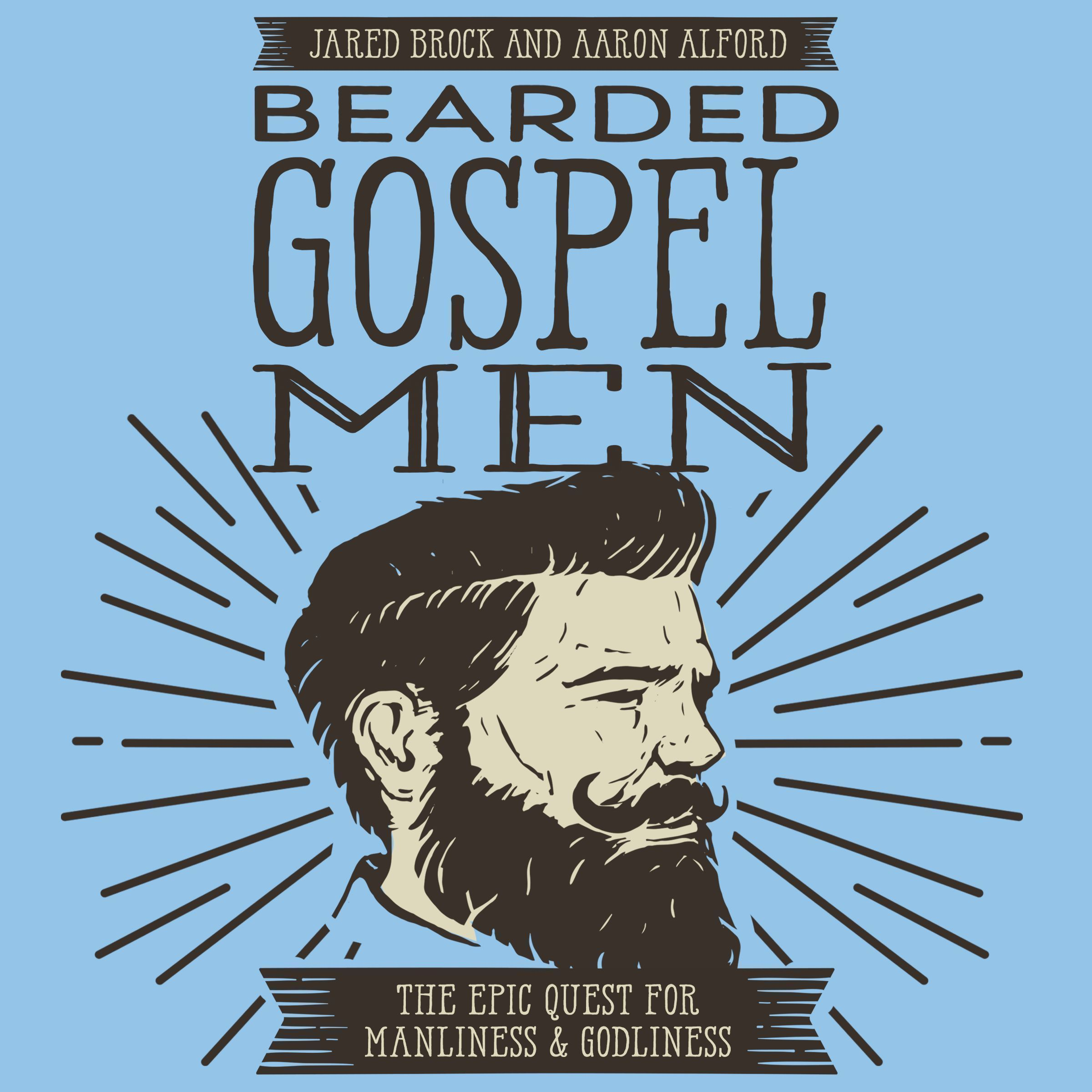 Printable Bearded Gospel Men: The Epic Quest for Manliness and Godliness Audiobook Cover Art
