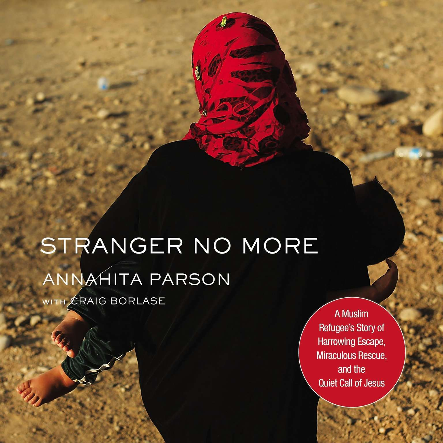 Printable Stranger No More: A Muslim Refugee's Story of Harrowing Escape, Miraculous Rescue, and the Quiet Call of Jesus Audiobook Cover Art