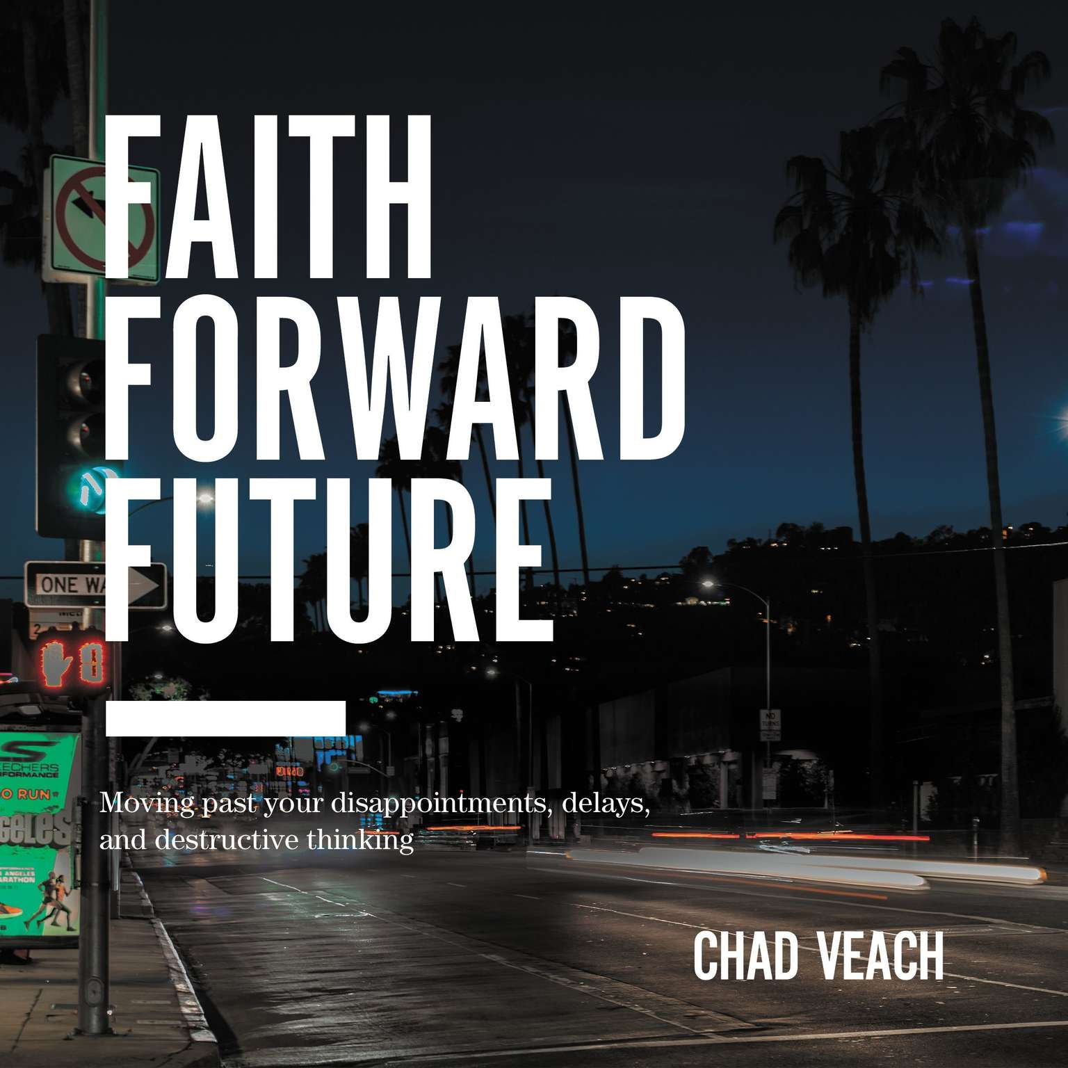 Printable Faith Forward Future: Moving Past Your Disappointments, Delays, and Destructive Thinking Audiobook Cover Art