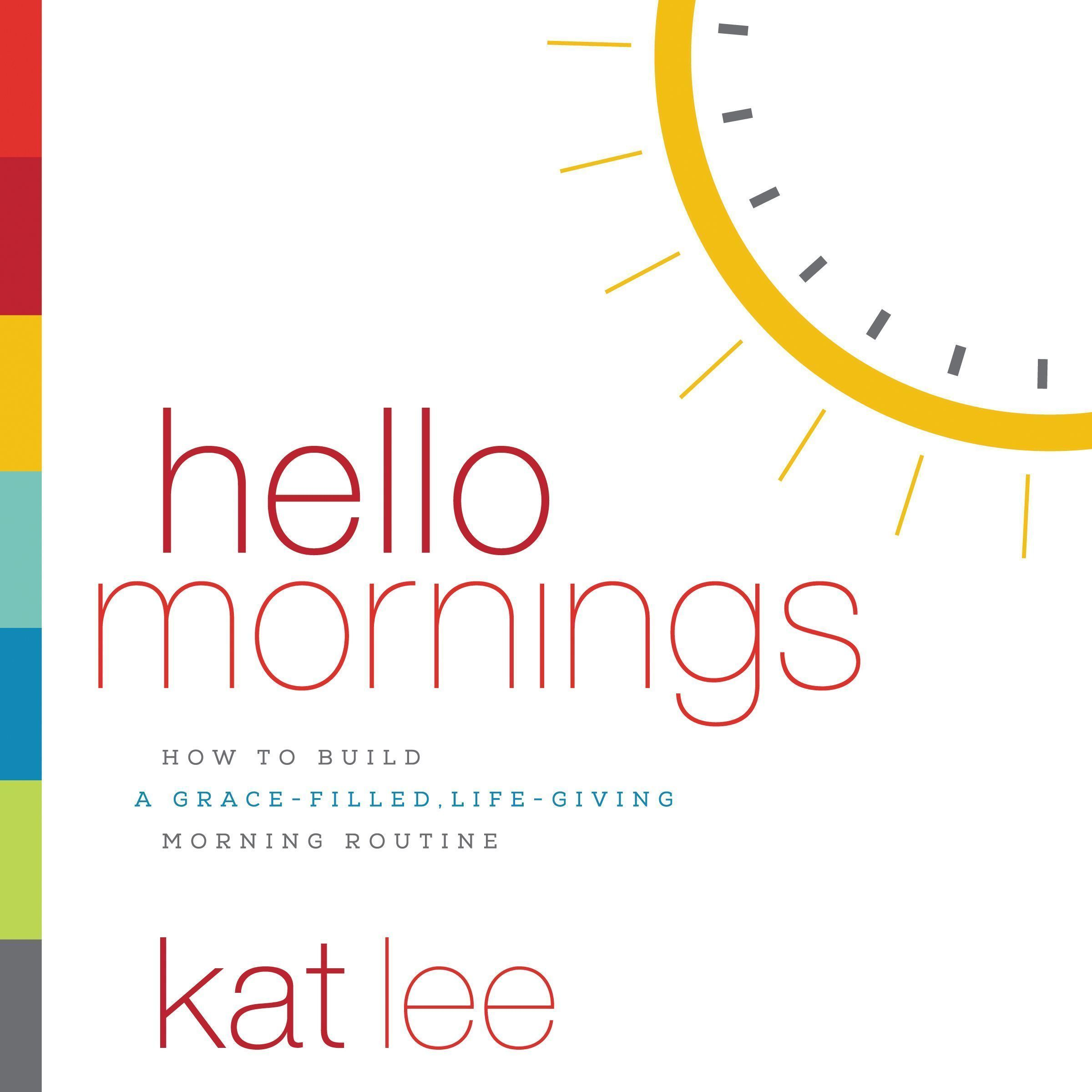 Printable Hello Mornings: How to Build a Grace-Filled, Life-Giving Morning Routine Audiobook Cover Art