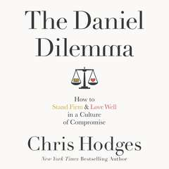 The Daniel Dilemma: How to Stand Firm and Love Well in a Culture of Compromise Audiobook, by Chris Hodges