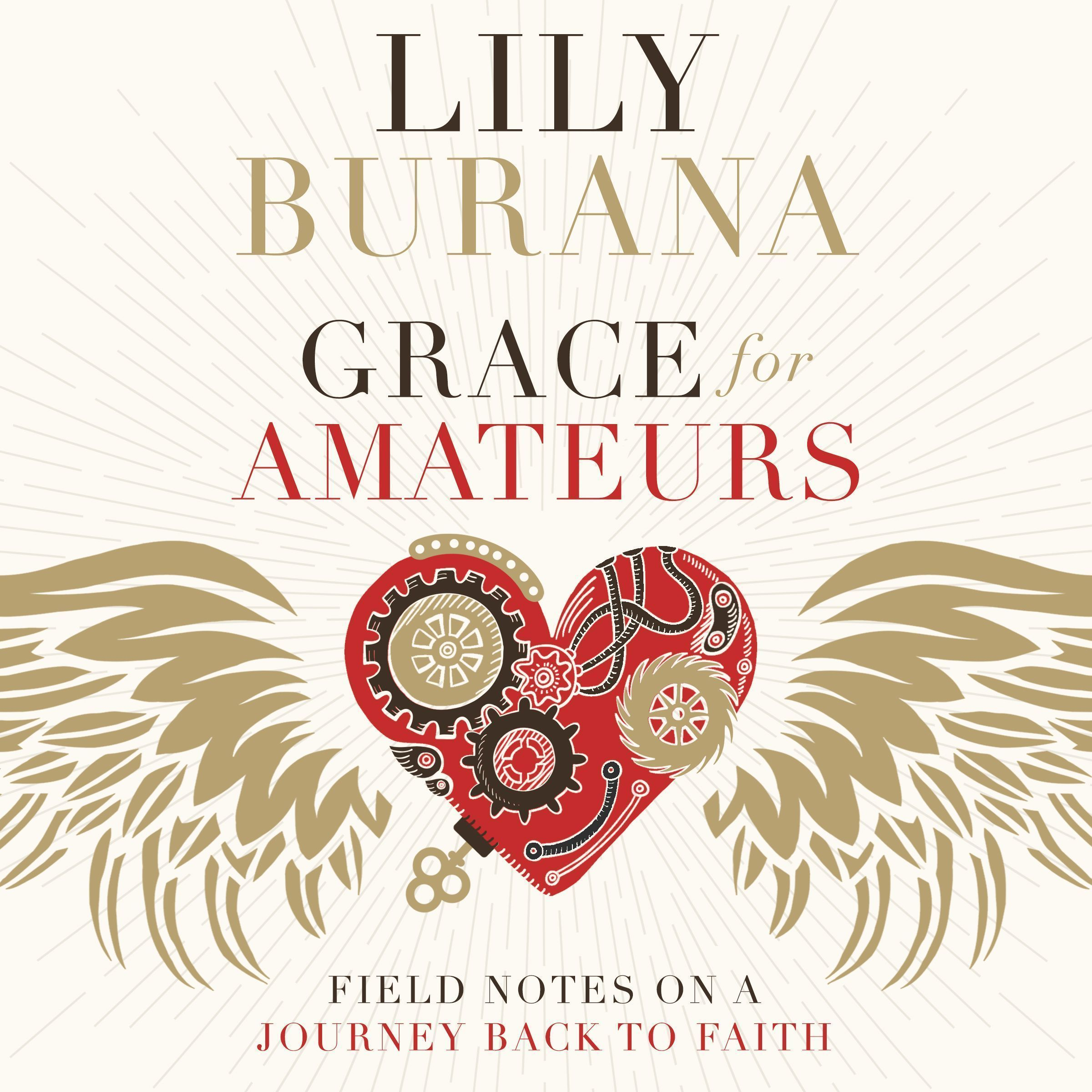 Printable Grace for Amateurs: Field Notes on a Journey Back to Faith Audiobook Cover Art