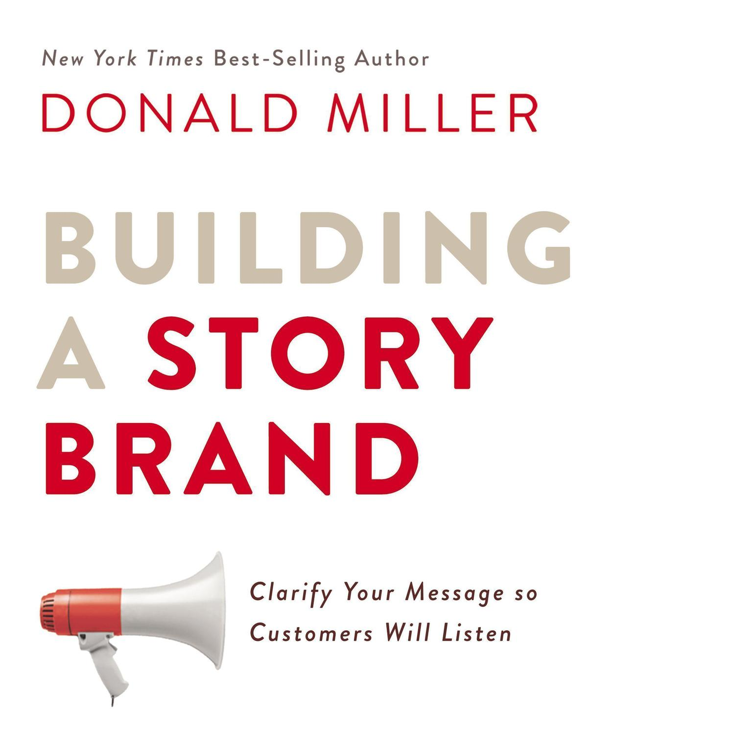Printable Building a StoryBrand: Clarify Your Message So Customers Will Listen Audiobook Cover Art