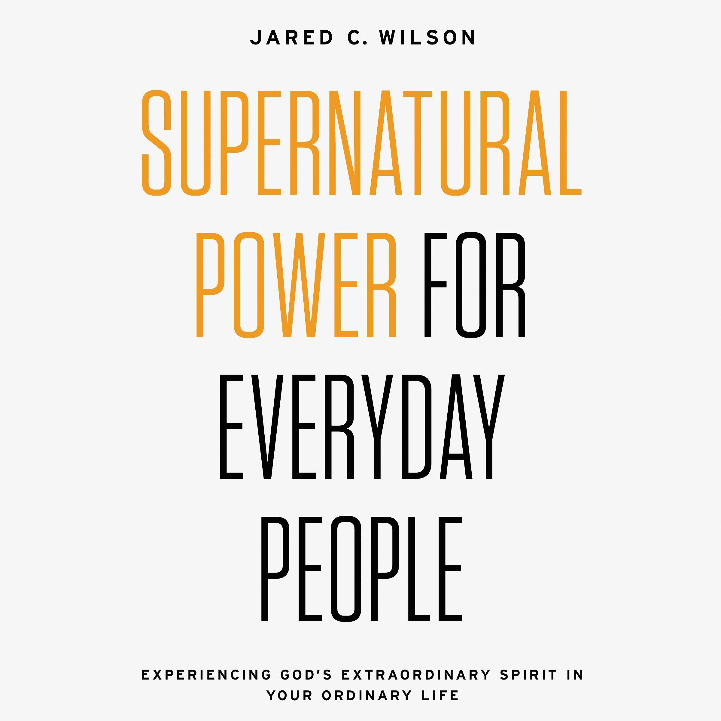 Printable Supernatural Power for Everyday People: Experiencing God's Extraordinary Spirit in Your Ordinary Life Audiobook Cover Art