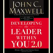 Developing the Leader Within You 2.0 Audiobook, by John C. Maxwell