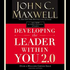 Developing the Leader Within You 2.0 Audiobook, by