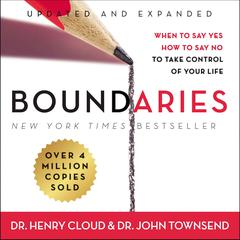 Boundaries Updated and Expanded Edition: When to Say Yes, How to Say No To Take Control of Your Life Audiobook, by Henry Cloud, John Townsend