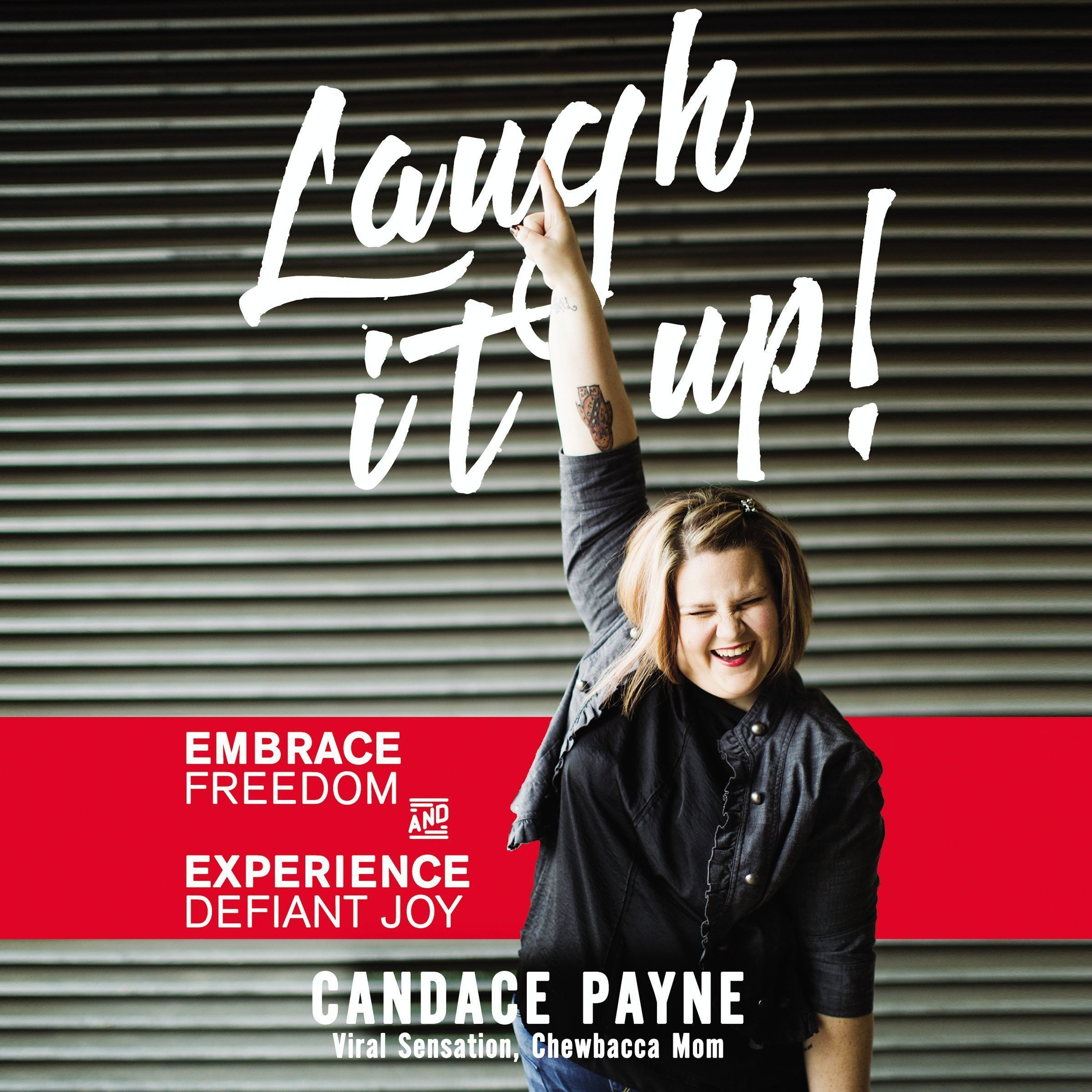 Printable Laugh It Up!: Embrace Freedom and Experience Defiant Joy Audiobook Cover Art