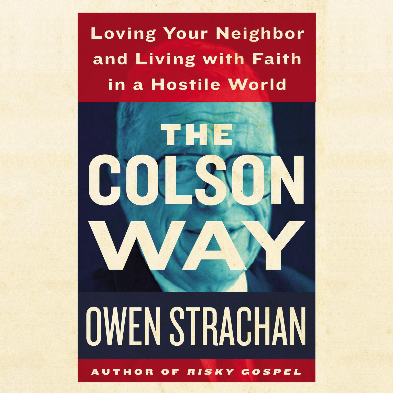 Printable The Colson Way: Loving Your Neighbor and Living with Faith in a Hostile World Audiobook Cover Art