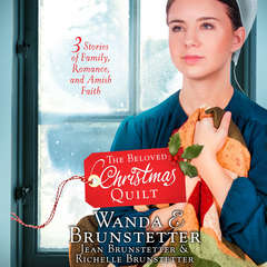 The Beloved Christmas Quilt: Three Stories of Family, Romance, and Amish Faith Audiobook, by Jean Brunstetter, Richelle Brunstetter, Wanda E. Brunstetter