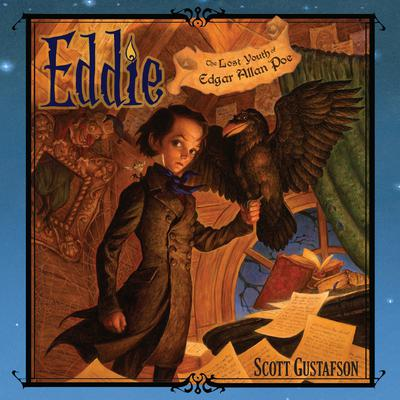 Eddie: The Lost Youth of Edgar Allen Poe Audiobook, by Scott Gustafson