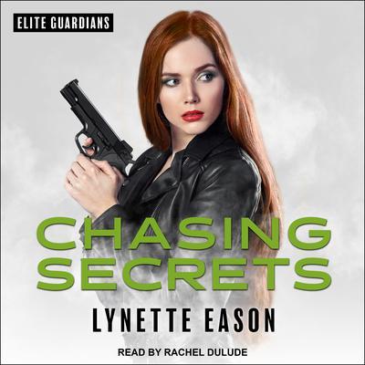 Chasing Secrets Audiobook, by Lynette Eason