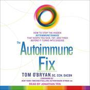 The Autoimmune Fix Audiobook, by Tom O'Bryan
