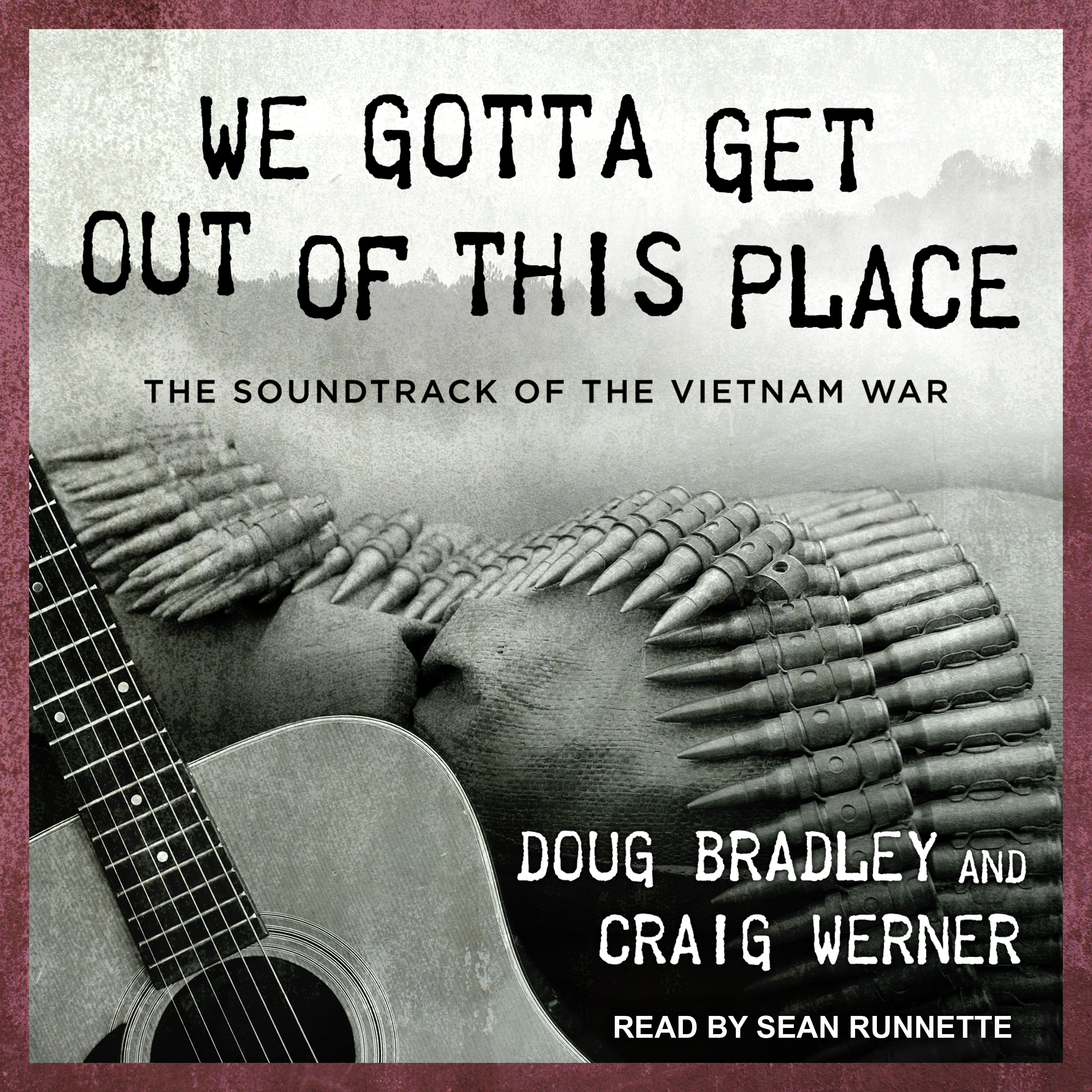 Printable We Gotta Get Out of This Place: The Soundtrack of the Vietnam War Audiobook Cover Art