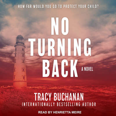 No Turning Back: A Novel Audiobook, by Tracy Buchanan
