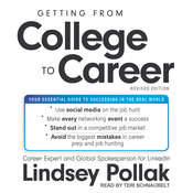 Getting from College to Career Revised Edition: Your Essential Guide to Succeeding in the Real World Audiobook, by Lindsey Pollak