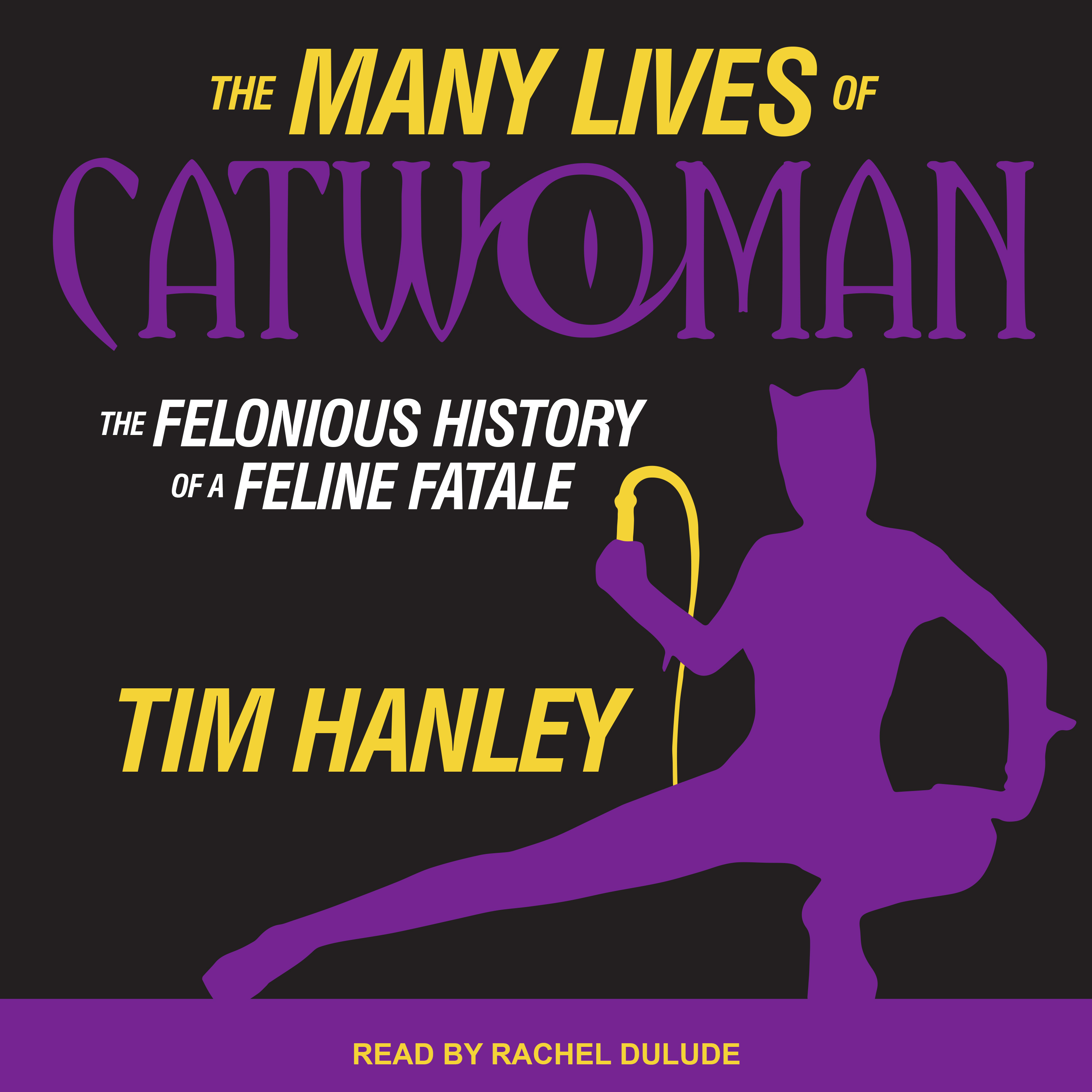 Printable The Many Lives of Catwoman: The Felonious History of a Feline Fatale Audiobook Cover Art