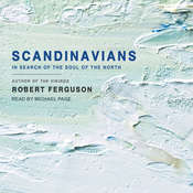 Scandinavians: In Search of the Soul of the North Audiobook, by Robert Ferguson
