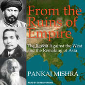 From the Ruins of Empire: The Revolt Against the West and the Remaking of Asia Audiobook, by Pankaj Mishra