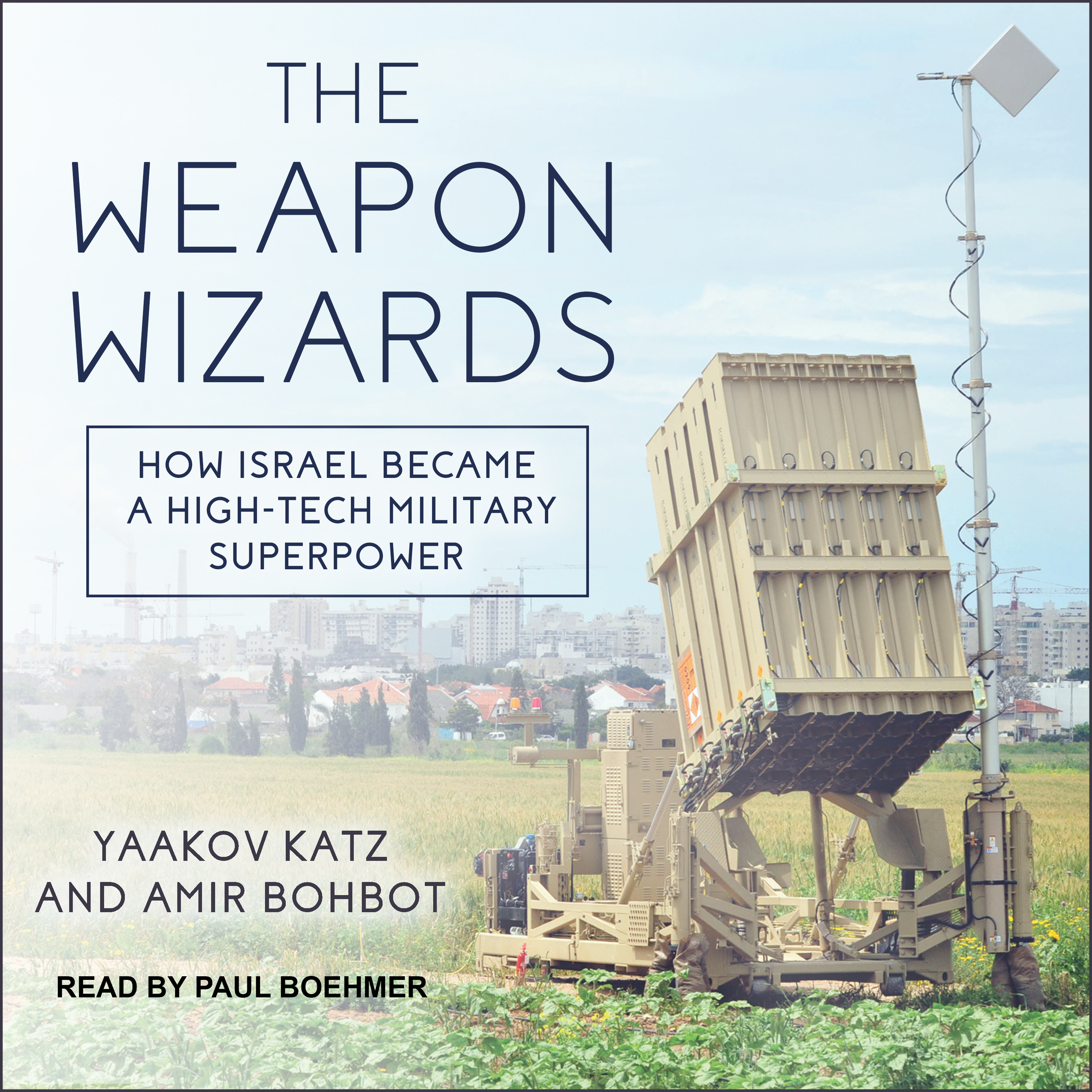 Printable The Weapon Wizards: How Israel Became a High-Tech Military Superpower Audiobook Cover Art