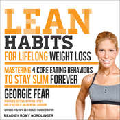 Lean Habits For Lifelong Weight Loss: Mastering 4 Core Eating Behaviors to Stay Slim Forever Audiobook, by Georgie Fear