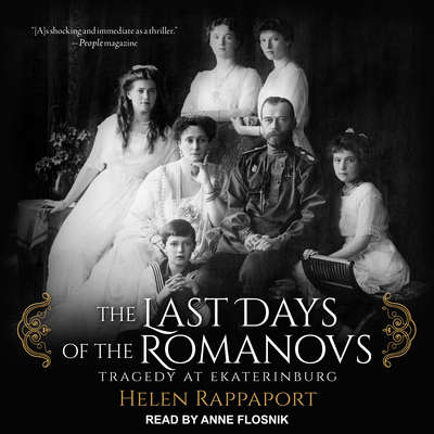 The Last Days of the Romanovs: Tragedy at Ekaterinburg Audiobook, by Helen Rappaport