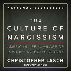 The Culture of Narcissism: American Life in an Age of Diminishing Expectations Audiobook, by Christopher Lasch