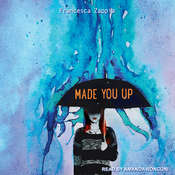 Made You Up Audiobook, by Francesca Zappia
