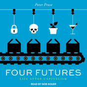 Four Futures: Life After Capitalism Audiobook, by Peter Frase