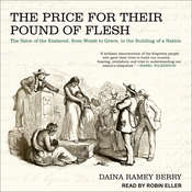 The Price for Their Pound of Flesh: The Value of the Enslaved, from Womb to Grave, in the Building of a Nation Audiobook, by Daina Ramey Berry