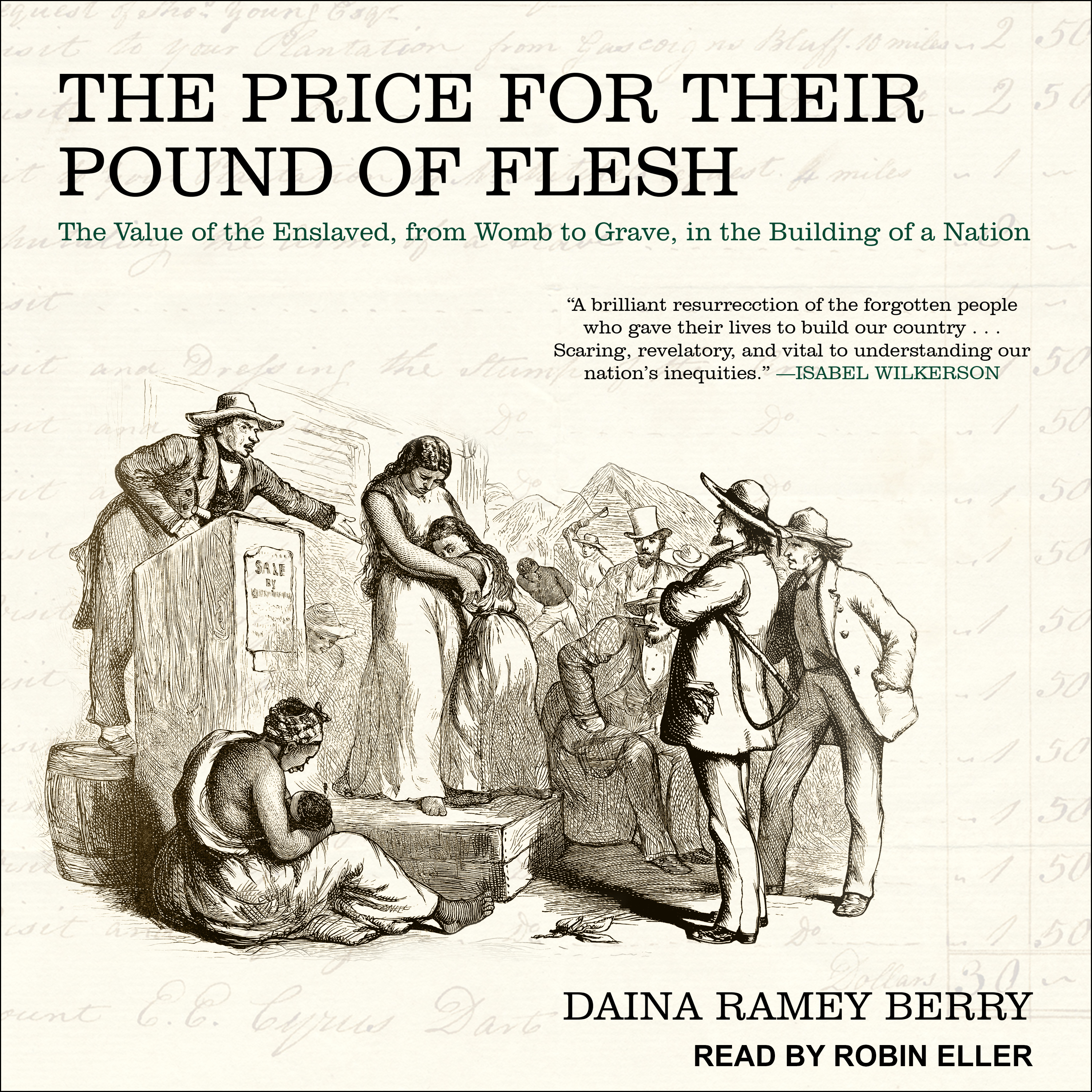 Printable The Price for Their Pound of Flesh: The Value of the Enslaved, from Womb to Grave, in the Building of a Nation Audiobook Cover Art