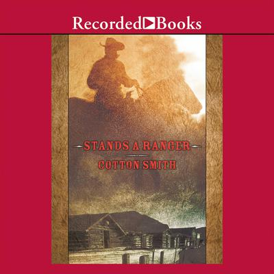 Stands a Ranger Audiobook, by Cotton Smith