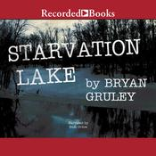 Starvation Lake, by Bryan Gruley