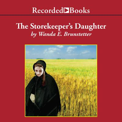 The Storekeepers Daughter Audiobook, by Wanda E. Brunstetter